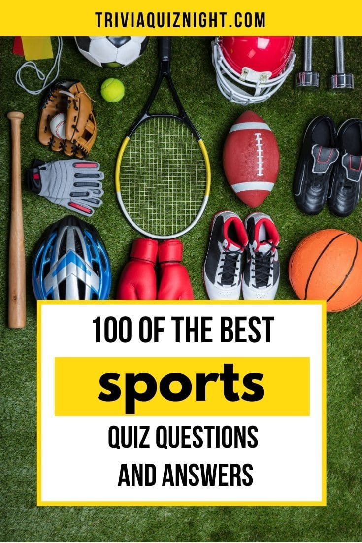 100 Of The Best Sports Quiz Questions And Answers