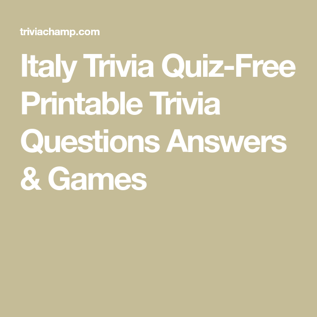 Italy Trivia Questions And Answers Printable