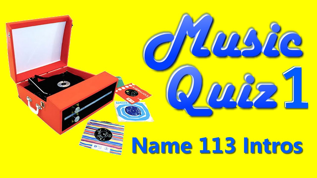 Music Quiz 1 Name 113 Song Intros With Answers see